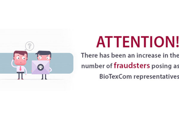 There has been an increase in the number of fraudsters posing as BioTexCom representatives.
